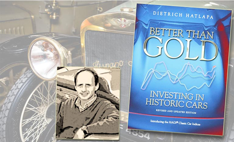 Better than Gold, Investing in Historic Cars by Dietrich Hatlapa